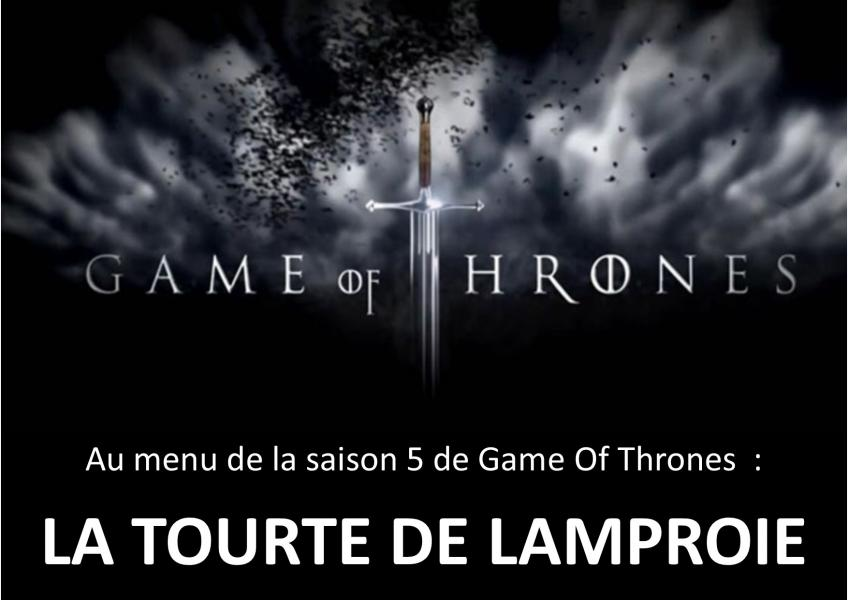 Game of thrones la tourte de lamproie